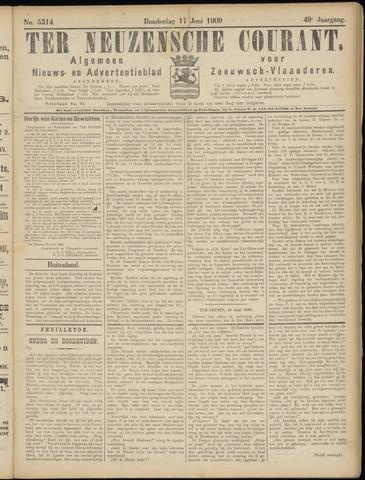 Ter Neuzensche Courant. Algemeen Nieuws- en Advertentieblad voor Zeeuwsch-Vlaanderen / Neuzensche Courant ... (idem) / (Algemeen) nieuws en advertentieblad voor Zeeuwsch-Vlaanderen 1909-06-17