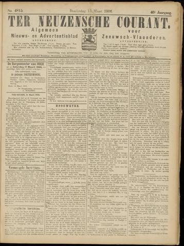 Ter Neuzensche Courant. Algemeen Nieuws- en Advertentieblad voor Zeeuwsch-Vlaanderen / Neuzensche Courant ... (idem) / (Algemeen) nieuws en advertentieblad voor Zeeuwsch-Vlaanderen 1906-03-15