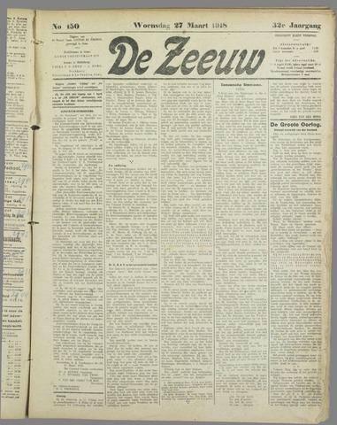 De Zeeuw. Christelijk-historisch nieuwsblad voor Zeeland 1918-03-27