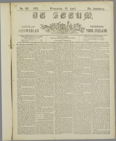De Zeeuw. Christelijk-historisch nieuwsblad voor Zeeland 1912-04-10