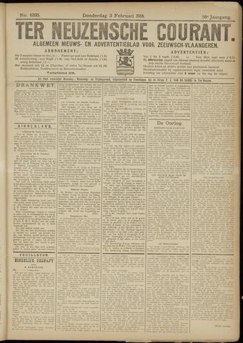 Ter Neuzensche Courant. Algemeen Nieuws- en Advertentieblad voor Zeeuwsch-Vlaanderen / Neuzensche Courant ... (idem) / (Algemeen) nieuws en advertentieblad voor Zeeuwsch-Vlaanderen 1916-02-03