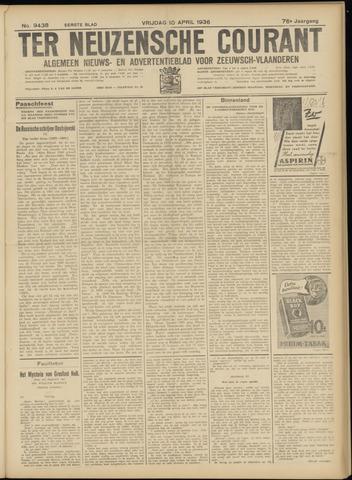 Ter Neuzensche Courant. Algemeen Nieuws- en Advertentieblad voor Zeeuwsch-Vlaanderen / Neuzensche Courant ... (idem) / (Algemeen) nieuws en advertentieblad voor Zeeuwsch-Vlaanderen 1936-04-10