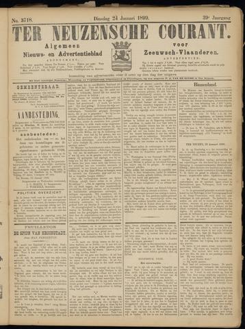 Ter Neuzensche Courant. Algemeen Nieuws- en Advertentieblad voor Zeeuwsch-Vlaanderen / Neuzensche Courant ... (idem) / (Algemeen) nieuws en advertentieblad voor Zeeuwsch-Vlaanderen 1899-01-24