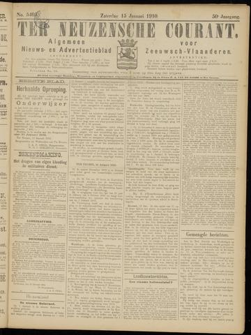 Ter Neuzensche Courant. Algemeen Nieuws- en Advertentieblad voor Zeeuwsch-Vlaanderen / Neuzensche Courant ... (idem) / (Algemeen) nieuws en advertentieblad voor Zeeuwsch-Vlaanderen 1910-01-15