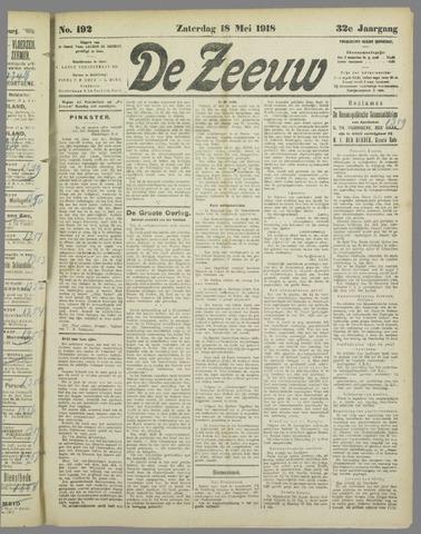 De Zeeuw. Christelijk-historisch nieuwsblad voor Zeeland 1918-05-18