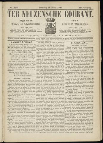 Ter Neuzensche Courant. Algemeen Nieuws- en Advertentieblad voor Zeeuwsch-Vlaanderen / Neuzensche Courant ... (idem) / (Algemeen) nieuws en advertentieblad voor Zeeuwsch-Vlaanderen 1881-03-26