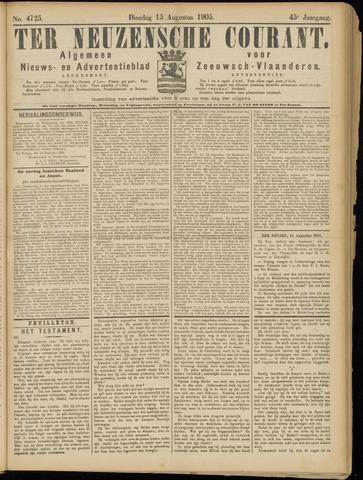 Ter Neuzensche Courant. Algemeen Nieuws- en Advertentieblad voor Zeeuwsch-Vlaanderen / Neuzensche Courant ... (idem) / (Algemeen) nieuws en advertentieblad voor Zeeuwsch-Vlaanderen 1905-08-15
