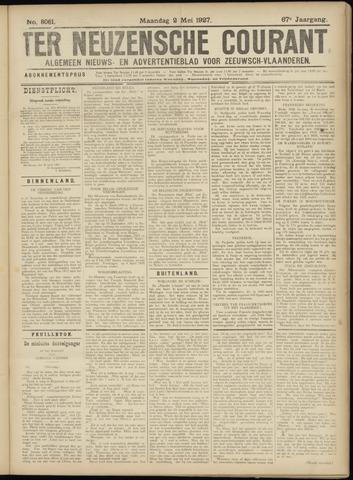 Ter Neuzensche Courant. Algemeen Nieuws- en Advertentieblad voor Zeeuwsch-Vlaanderen / Neuzensche Courant ... (idem) / (Algemeen) nieuws en advertentieblad voor Zeeuwsch-Vlaanderen 1927-05-02