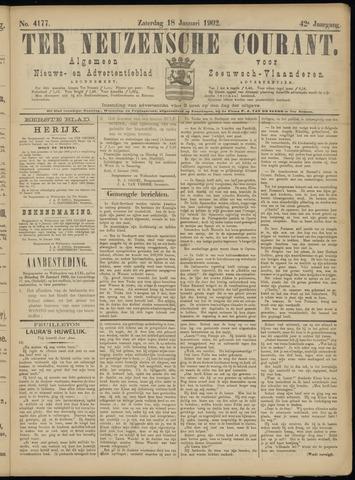 Ter Neuzensche Courant. Algemeen Nieuws- en Advertentieblad voor Zeeuwsch-Vlaanderen / Neuzensche Courant ... (idem) / (Algemeen) nieuws en advertentieblad voor Zeeuwsch-Vlaanderen 1902-01-18