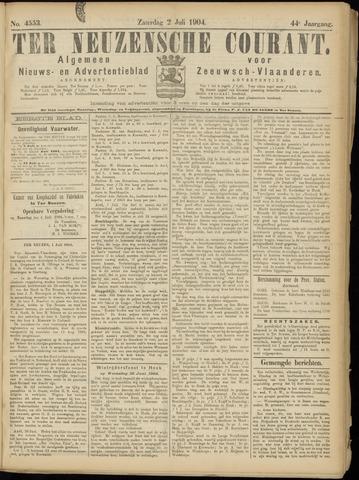 Ter Neuzensche Courant. Algemeen Nieuws- en Advertentieblad voor Zeeuwsch-Vlaanderen / Neuzensche Courant ... (idem) / (Algemeen) nieuws en advertentieblad voor Zeeuwsch-Vlaanderen 1904-07-02