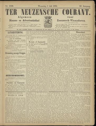 Ter Neuzensche Courant. Algemeen Nieuws- en Advertentieblad voor Zeeuwsch-Vlaanderen / Neuzensche Courant ... (idem) / (Algemeen) nieuws en advertentieblad voor Zeeuwsch-Vlaanderen 1885-07-01