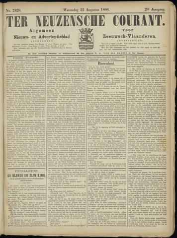 Ter Neuzensche Courant. Algemeen Nieuws- en Advertentieblad voor Zeeuwsch-Vlaanderen / Neuzensche Courant ... (idem) / (Algemeen) nieuws en advertentieblad voor Zeeuwsch-Vlaanderen 1888-08-22