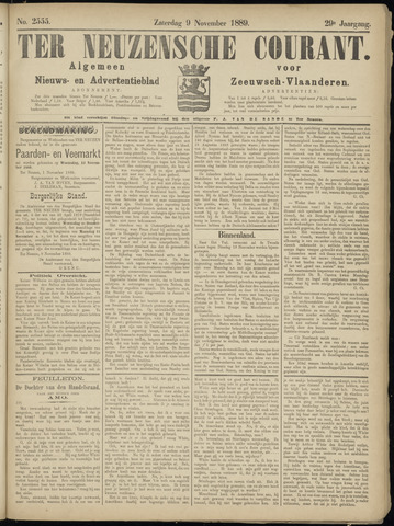 Ter Neuzensche Courant. Algemeen Nieuws- en Advertentieblad voor Zeeuwsch-Vlaanderen / Neuzensche Courant ... (idem) / (Algemeen) nieuws en advertentieblad voor Zeeuwsch-Vlaanderen 1889-11-09
