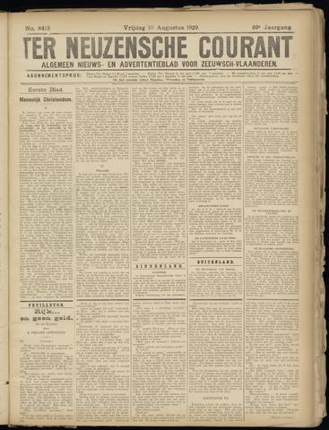 Ter Neuzensche Courant. Algemeen Nieuws- en Advertentieblad voor Zeeuwsch-Vlaanderen / Neuzensche Courant ... (idem) / (Algemeen) nieuws en advertentieblad voor Zeeuwsch-Vlaanderen 1929-08-16