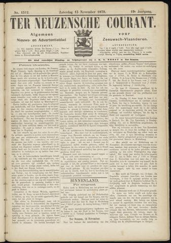 Ter Neuzensche Courant. Algemeen Nieuws- en Advertentieblad voor Zeeuwsch-Vlaanderen / Neuzensche Courant ... (idem) / (Algemeen) nieuws en advertentieblad voor Zeeuwsch-Vlaanderen 1879-11-15
