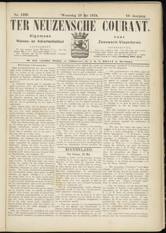 Ter Neuzensche Courant. Algemeen Nieuws- en Advertentieblad voor Zeeuwsch-Vlaanderen / Neuzensche Courant ... (idem) / (Algemeen) nieuws en advertentieblad voor Zeeuwsch-Vlaanderen 1878-05-29