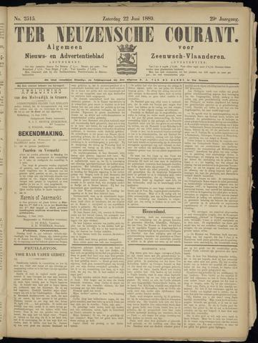 Ter Neuzensche Courant. Algemeen Nieuws- en Advertentieblad voor Zeeuwsch-Vlaanderen / Neuzensche Courant ... (idem) / (Algemeen) nieuws en advertentieblad voor Zeeuwsch-Vlaanderen 1889-06-22