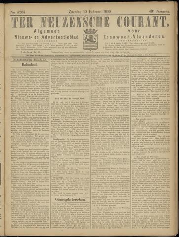 Ter Neuzensche Courant. Algemeen Nieuws- en Advertentieblad voor Zeeuwsch-Vlaanderen / Neuzensche Courant ... (idem) / (Algemeen) nieuws en advertentieblad voor Zeeuwsch-Vlaanderen 1909-02-13