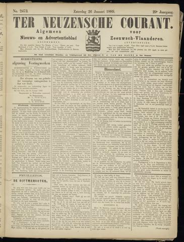 Ter Neuzensche Courant. Algemeen Nieuws- en Advertentieblad voor Zeeuwsch-Vlaanderen / Neuzensche Courant ... (idem) / (Algemeen) nieuws en advertentieblad voor Zeeuwsch-Vlaanderen 1889-01-26
