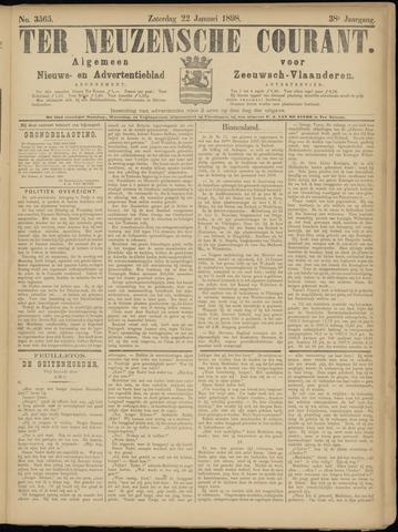 Ter Neuzensche Courant. Algemeen Nieuws- en Advertentieblad voor Zeeuwsch-Vlaanderen / Neuzensche Courant ... (idem) / (Algemeen) nieuws en advertentieblad voor Zeeuwsch-Vlaanderen 1898-01-22