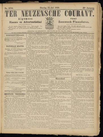 Ter Neuzensche Courant. Algemeen Nieuws- en Advertentieblad voor Zeeuwsch-Vlaanderen / Neuzensche Courant ... (idem) / (Algemeen) nieuws en advertentieblad voor Zeeuwsch-Vlaanderen 1899-07-25