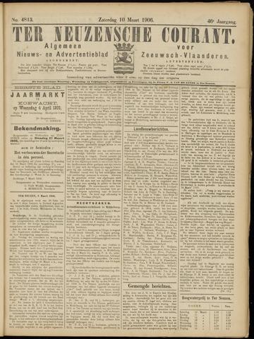 Ter Neuzensche Courant. Algemeen Nieuws- en Advertentieblad voor Zeeuwsch-Vlaanderen / Neuzensche Courant ... (idem) / (Algemeen) nieuws en advertentieblad voor Zeeuwsch-Vlaanderen 1906-03-10