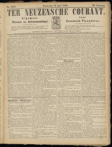 Ter Neuzensche Courant. Algemeen Nieuws- en Advertentieblad voor Zeeuwsch-Vlaanderen / Neuzensche Courant ... (idem) / (Algemeen) nieuws en advertentieblad voor Zeeuwsch-Vlaanderen 1899-04-13