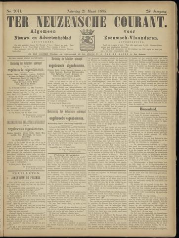 Ter Neuzensche Courant. Algemeen Nieuws- en Advertentieblad voor Zeeuwsch-Vlaanderen / Neuzensche Courant ... (idem) / (Algemeen) nieuws en advertentieblad voor Zeeuwsch-Vlaanderen 1885-03-21