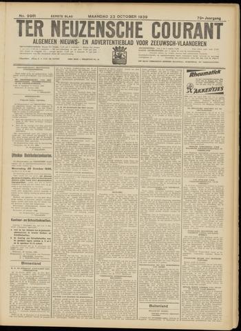 Ter Neuzensche Courant. Algemeen Nieuws- en Advertentieblad voor Zeeuwsch-Vlaanderen / Neuzensche Courant ... (idem) / (Algemeen) nieuws en advertentieblad voor Zeeuwsch-Vlaanderen 1939-10-23