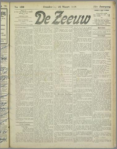 De Zeeuw. Christelijk-historisch nieuwsblad voor Zeeland 1918-03-14