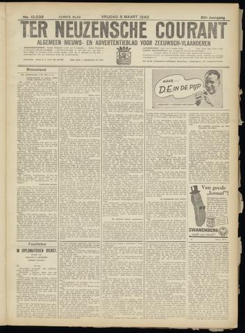 Ter Neuzensche Courant. Algemeen Nieuws- en Advertentieblad voor Zeeuwsch-Vlaanderen / Neuzensche Courant ... (idem) / (Algemeen) nieuws en advertentieblad voor Zeeuwsch-Vlaanderen 1940-03-08