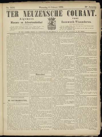 Ter Neuzensche Courant. Algemeen Nieuws- en Advertentieblad voor Zeeuwsch-Vlaanderen / Neuzensche Courant ... (idem) / (Algemeen) nieuws en advertentieblad voor Zeeuwsch-Vlaanderen 1889-02-06