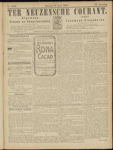 Ter Neuzensche Courant. Algemeen Nieuws- en Advertentieblad voor Zeeuwsch-Vlaanderen / Neuzensche Courant ... (idem) / (Algemeen) nieuws en advertentieblad voor Zeeuwsch-Vlaanderen 1912-04-16