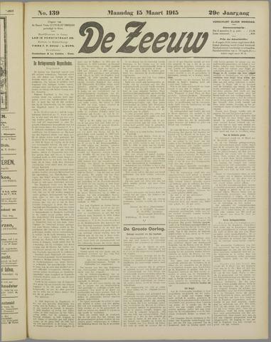 De Zeeuw. Christelijk-historisch nieuwsblad voor Zeeland 1915-03-15