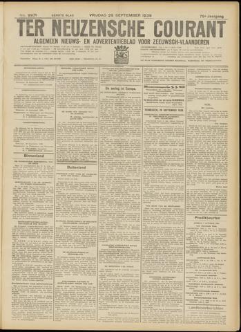 Ter Neuzensche Courant. Algemeen Nieuws- en Advertentieblad voor Zeeuwsch-Vlaanderen / Neuzensche Courant ... (idem) / (Algemeen) nieuws en advertentieblad voor Zeeuwsch-Vlaanderen 1939-09-29