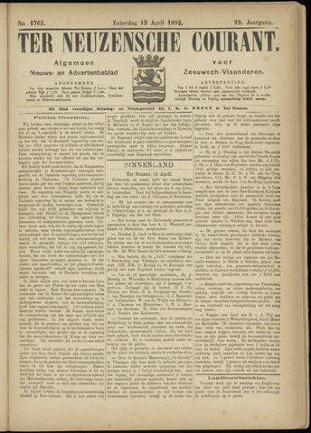 Ter Neuzensche Courant. Algemeen Nieuws- en Advertentieblad voor Zeeuwsch-Vlaanderen / Neuzensche Courant ... (idem) / (Algemeen) nieuws en advertentieblad voor Zeeuwsch-Vlaanderen 1882-04-15
