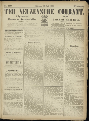 Ter Neuzensche Courant. Algemeen Nieuws- en Advertentieblad voor Zeeuwsch-Vlaanderen / Neuzensche Courant ... (idem) / (Algemeen) nieuws en advertentieblad voor Zeeuwsch-Vlaanderen 1888-06-16