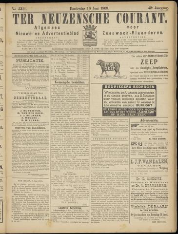 Ter Neuzensche Courant. Algemeen Nieuws- en Advertentieblad voor Zeeuwsch-Vlaanderen / Neuzensche Courant ... (idem) / (Algemeen) nieuws en advertentieblad voor Zeeuwsch-Vlaanderen 1909-06-10