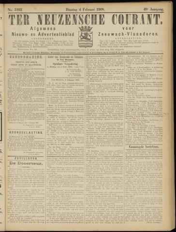 Ter Neuzensche Courant. Algemeen Nieuws- en Advertentieblad voor Zeeuwsch-Vlaanderen / Neuzensche Courant ... (idem) / (Algemeen) nieuws en advertentieblad voor Zeeuwsch-Vlaanderen 1908-02-04