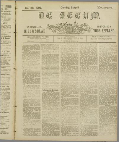 De Zeeuw. Christelijk-historisch nieuwsblad voor Zeeland 1906-04-03