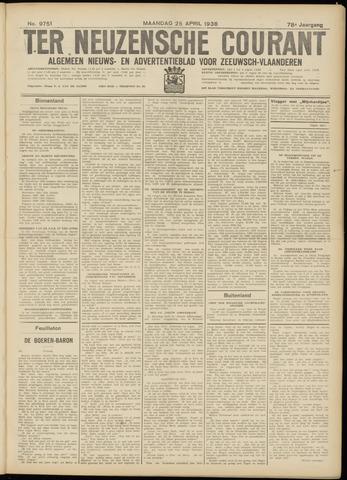 Ter Neuzensche Courant. Algemeen Nieuws- en Advertentieblad voor Zeeuwsch-Vlaanderen / Neuzensche Courant ... (idem) / (Algemeen) nieuws en advertentieblad voor Zeeuwsch-Vlaanderen 1938-04-25