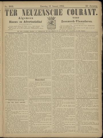Ter Neuzensche Courant. Algemeen Nieuws- en Advertentieblad voor Zeeuwsch-Vlaanderen / Neuzensche Courant ... (idem) / (Algemeen) nieuws en advertentieblad voor Zeeuwsch-Vlaanderen 1885-01-17