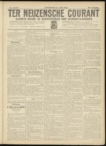 Ter Neuzensche Courant. Algemeen Nieuws- en Advertentieblad voor Zeeuwsch-Vlaanderen / Neuzensche Courant ... (idem) / (Algemeen) nieuws en advertentieblad voor Zeeuwsch-Vlaanderen 1940-06-19