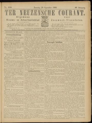 Ter Neuzensche Courant. Algemeen Nieuws- en Advertentieblad voor Zeeuwsch-Vlaanderen / Neuzensche Courant ... (idem) / (Algemeen) nieuws en advertentieblad voor Zeeuwsch-Vlaanderen 1906-09-29