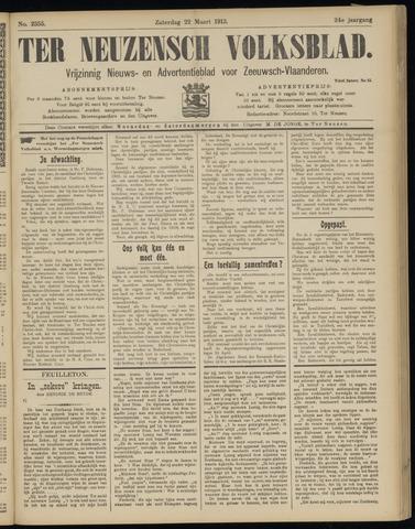 Ter Neuzensch Volksblad. Vrijzinnig nieuws- en advertentieblad voor Zeeuwsch- Vlaanderen / Zeeuwsch Nieuwsblad. Nieuws- en advertentieblad voor Zeeland 1913-03-22
