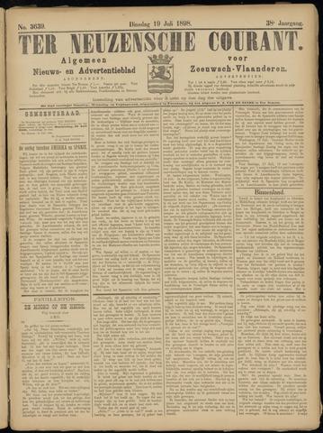 Ter Neuzensche Courant. Algemeen Nieuws- en Advertentieblad voor Zeeuwsch-Vlaanderen / Neuzensche Courant ... (idem) / (Algemeen) nieuws en advertentieblad voor Zeeuwsch-Vlaanderen 1898-07-19