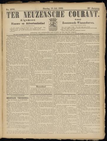 Ter Neuzensche Courant. Algemeen Nieuws- en Advertentieblad voor Zeeuwsch-Vlaanderen / Neuzensche Courant ... (idem) / (Algemeen) nieuws en advertentieblad voor Zeeuwsch-Vlaanderen 1899-07-18
