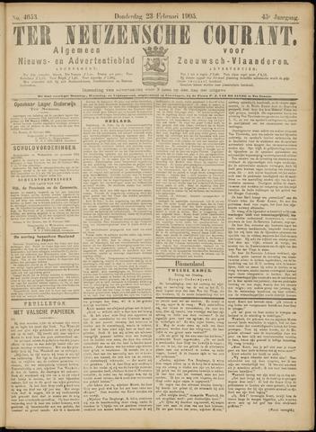 Ter Neuzensche Courant. Algemeen Nieuws- en Advertentieblad voor Zeeuwsch-Vlaanderen / Neuzensche Courant ... (idem) / (Algemeen) nieuws en advertentieblad voor Zeeuwsch-Vlaanderen 1905-02-23