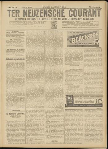 Ter Neuzensche Courant. Algemeen Nieuws- en Advertentieblad voor Zeeuwsch-Vlaanderen / Neuzensche Courant ... (idem) / (Algemeen) nieuws en advertentieblad voor Zeeuwsch-Vlaanderen 1936-03-20
