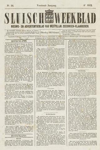 Sluisch Weekblad. Nieuws- en advertentieblad voor Westelijk Zeeuwsch-Vlaanderen 1873-02-18